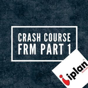 FRM 1 Crash Course